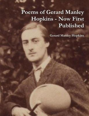 Poems of Gerard Manley Hopkins - Now First Published (Paperback)