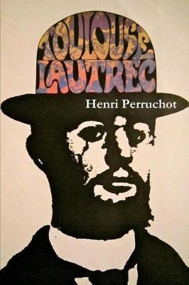Toulouse-Lautrec, a Definitive Biography (Paperback)