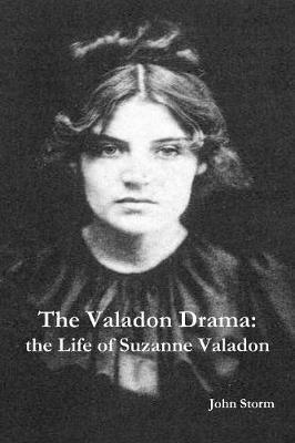 The Valadon Drama: The Life of Suzanne Valadon (Paperback)