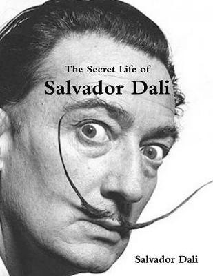 The Secret Life of Salvador Dali (Paperback)