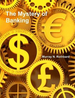 The Mystery of Banking (Paperback)
