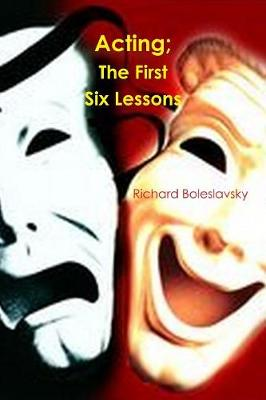 Acting; The First Six Lessons (Paperback)