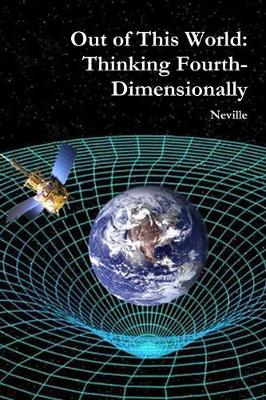 Out of This World: Thinking Fourth-Dimensionally (Paperback)