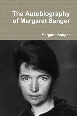 The Autobiography of Margaret Sanger (Paperback)