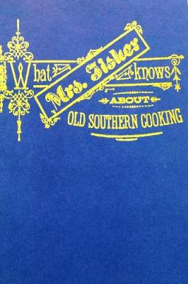 What Mrs. Fisher Knows about Southern Cooking (Paperback)