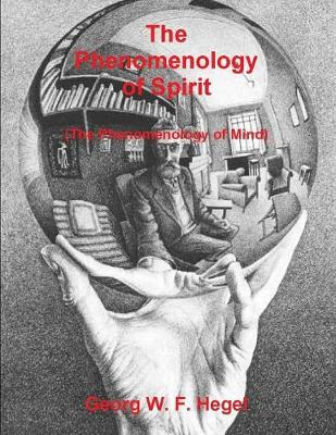 The Phenomenology of Spirit (the Phenomenology of Mind) (Paperback)