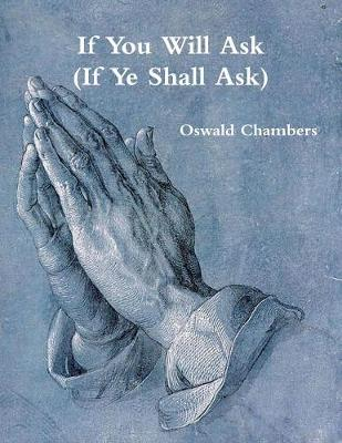 If You Will Ask (If Ye Shall Ask) (Paperback)