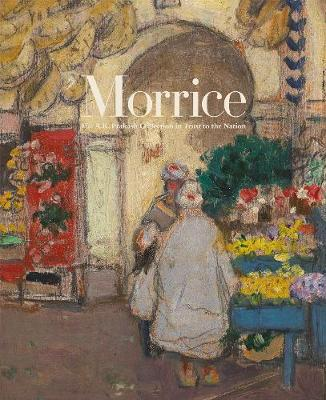 Morrice: The A.K. Prakash Collection in Trust to the Nation (Hardback)