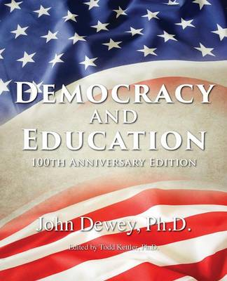 Democracy and Education: 100th Anniversary Edition (Paperback)