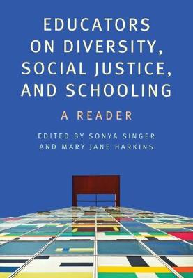 Educators on Diversity, Social Justice, and Schooling: A Reader (Paperback)