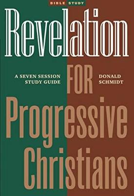 Revelation for Progressive Christians: A Seven Session Study Guide (Paperback)