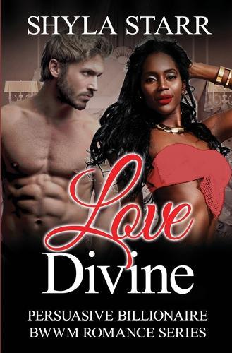 Love Divine - Persuasive Billionaire Bwwm Romance 5 (Paperback)