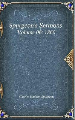 Spurgeon's Sermons Volume 06: 1860 (Hardback)
