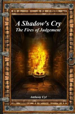 A Shadow's Cry: The Fires of Judgement (Paperback)