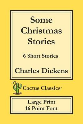 Some Christmas Stories (Cactus Classics Large Print): 6 Short Stories; 16 Point Font; Large Text; Large Type - Cactus Classics Large Print (Paperback)