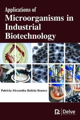 Applications of Microorganisms in Industrial Biotechnology (Hardback)