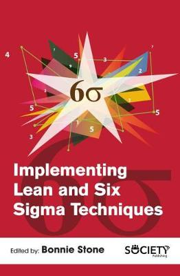 Implementing Lean and Six Sigma Techniques (Hardback)