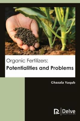 Organic Fertilizers: Potentialities and Problems (Hardback)