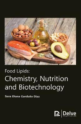 Food Lipids: Chemistry, Nutrition and Biotechnology (Hardback)