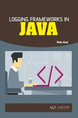 Logging Frameworks in Java (Hardback)