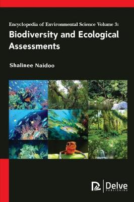 Encyclopedia of Environmental Science, Volume 3: Biodiversity and Ecological Assessments (Hardback)