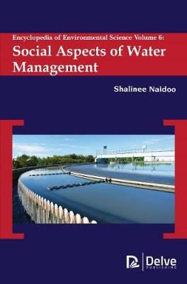 Encyclopedia of Environmental Science, Volume 6: Social Aspects of Water Management (Hardback)