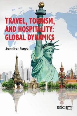 Travel, Tourism, and Hospitality: Global Dynamics (Hardback)
