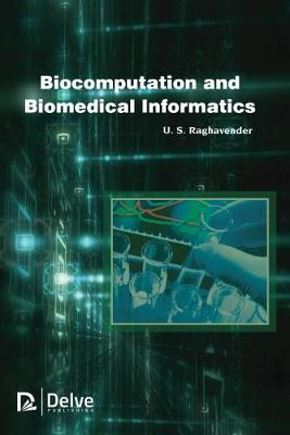 Biocomputation and Biomedical Informatics (Hardback)