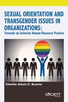Sexual Orientation and Transgender Issues in Organizations: Towards an Inclusive Human Resource Practice (Hardback)