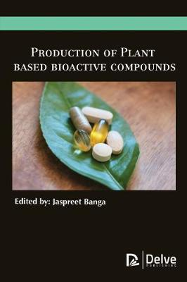 Production of Plant Based Bioactive Compounds (Hardback)