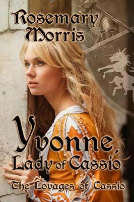 Yvonne, Lady of Cassio - Lovages of Cassio 1 (Paperback)
