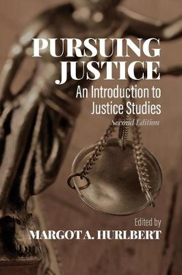 Pursuing Justice: An Introduction to Justice Studies, Second Edition (Paperback)
