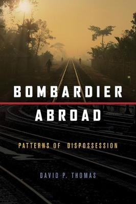Bombardier Abroad: Patterns of Dispossession (Paperback)