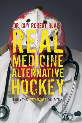 Real Medicine Alternative Hockey: If Only This Stethoscope Could Talk (Paperback)