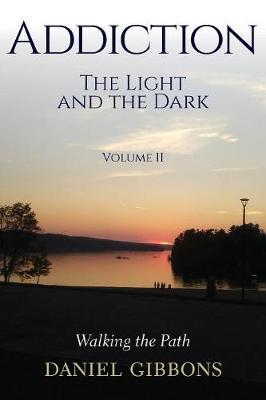 Addiction the Light and the Dark: Volume II (Paperback)
