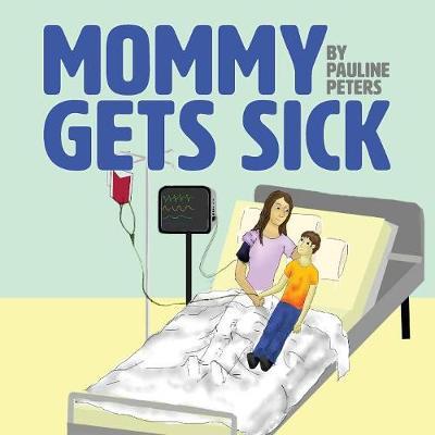 Mommy Gets Sick (Paperback)