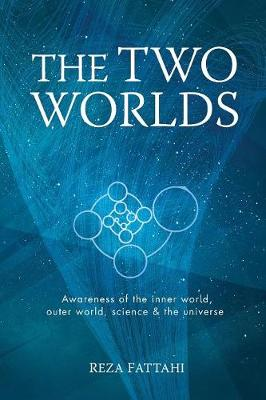 The Two Worlds: Awareness of the Inner World, Outer World, Science and the Universe (Paperback)