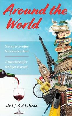 Around The World: Stories from a far, but close to a bar! (Paperback)