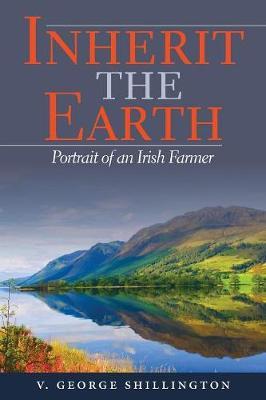 Inherit the Earth: Portrait of an Irish Farmer (Paperback)