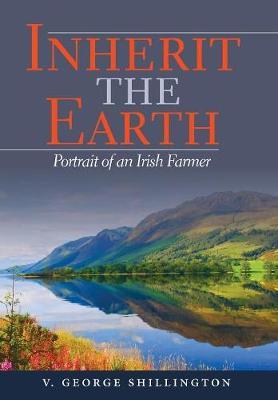 Inherit the Earth: Portrait of an Irish Farmer (Hardback)