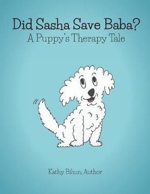 Did Sasha Save Baba?: A Pet Therapy Tale (Paperback)