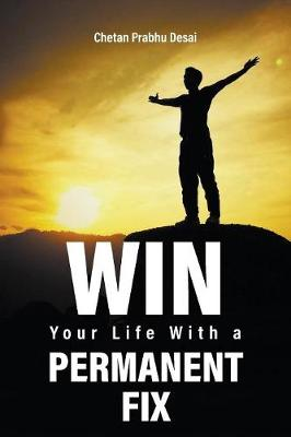 Win Your Life with a Permanent Fix (Paperback)