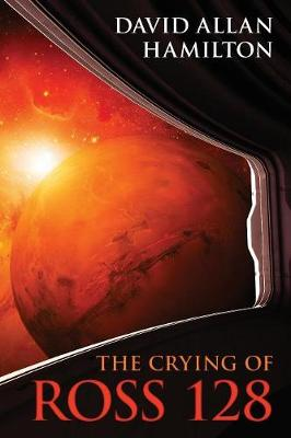 The Crying of Ross 128 (Paperback)
