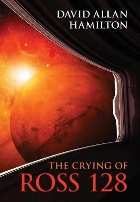 The Crying of Ross 128 (Hardback)