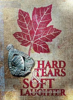 Hard Tears Soft Laughter (Hardback)