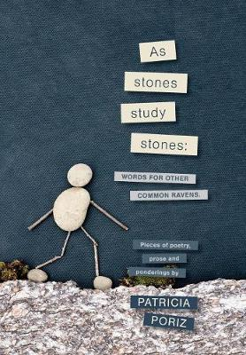 As Stones Study Stones: Words for Other Common Ravens (Hardback)