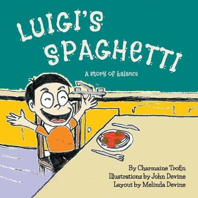 Luigi's Spaghetti: A Story of Balance (Paperback)