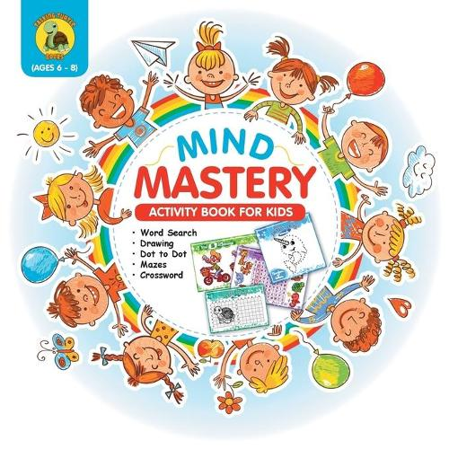 "Mind Mastery: Activity Book for Kids Ages 6-8 with Word Search, Find the Differences, Dot to Dot, Crossword and More! [full Color / 8.5x8.5""] - Learn & Play Kids Activity Books 3 (Paperback)"