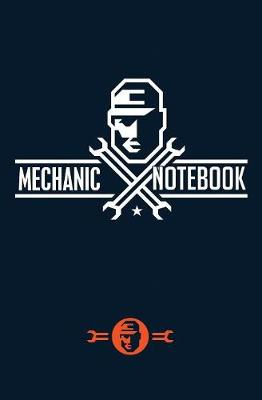 Mechanic Notebook: 120-Page Blank, Lined Writing Journal for Mechanics - Makes a Great Gift for Mechanics and Anyone Into Machinery (5.25 X 8 Inches / Dark Blue) (Paperback)