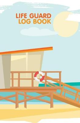 Life Guard Log Book: 120-Page Blank, Lined Writing Journal for Life Guards (5.25 X 8 Inches / Blue) (Paperback)